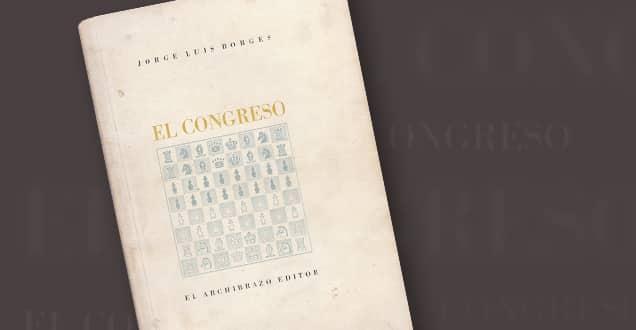 """La primera edición de """"El Congreso"""" de Borges fue editada en la imprenta """"Archibrazo"""" de Juan Andralis"""