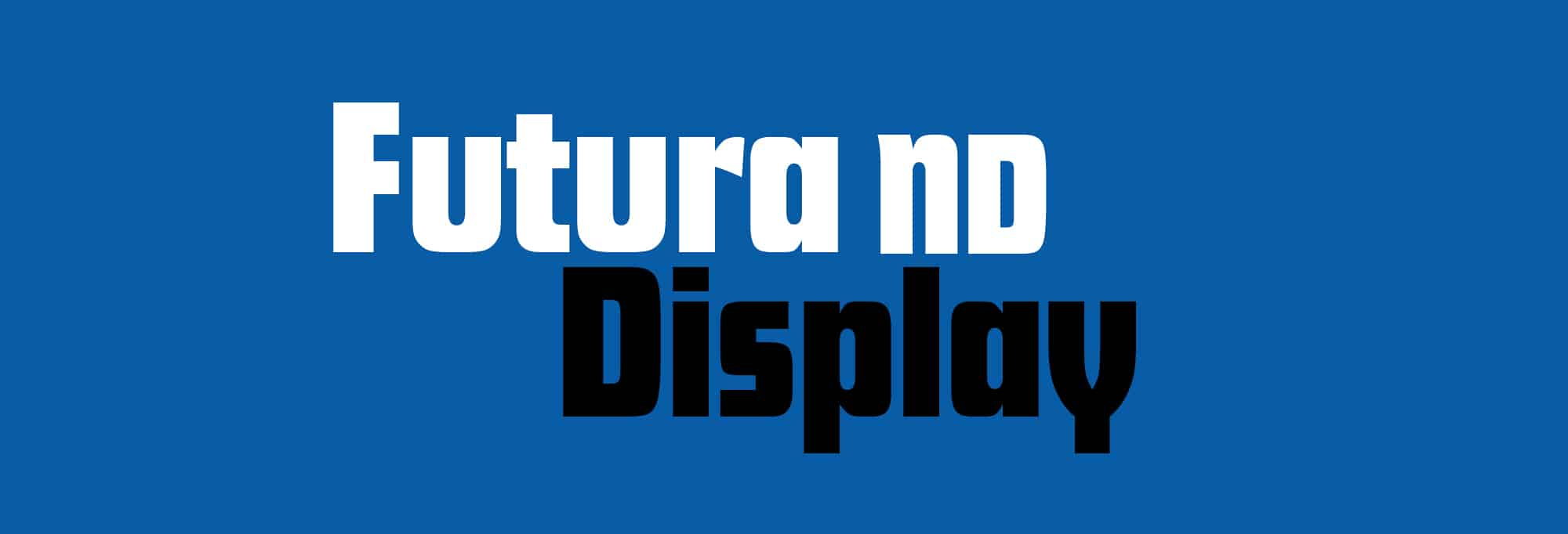 CTV_FuturaDisplay-ND_Bauertypes_01